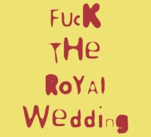 f**k the royal wedding