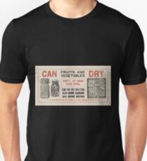 United States Department of Agriculture Poster 0139 Can Fruits and Vegetables Dry Don't Let Good Food Spoil Unisex T-Shirt