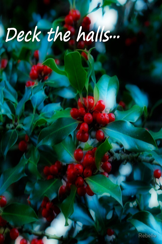 Deck the halls by Rebelle