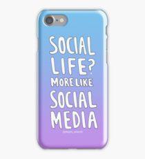 Social Life? More like Social Media  iPhone Case/Skin