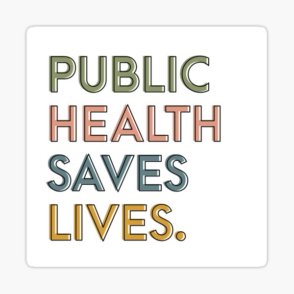 Public Health Saves Lives Sticker Sticker