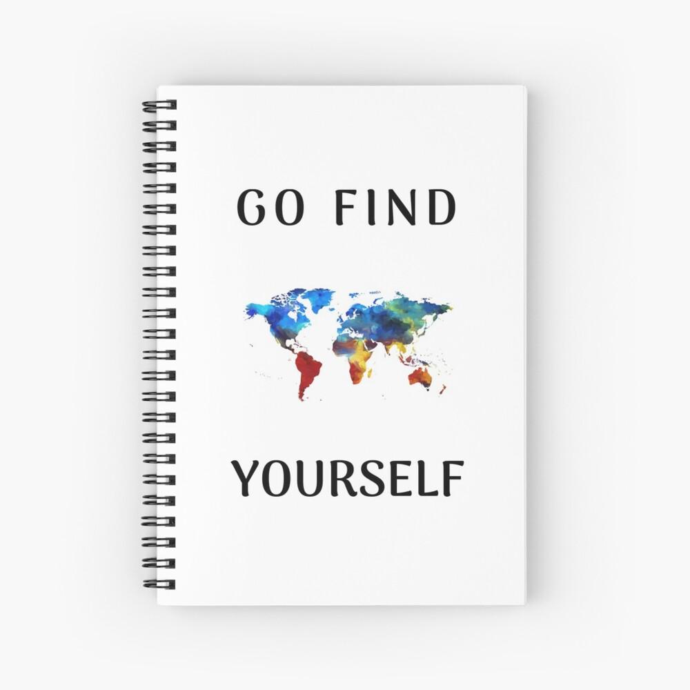 Go find yourself Spiral Notebook