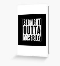 Straight Outta Mos Eisley Greeting Card