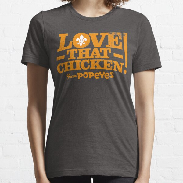 Love That Chicken from Popeyes Essential T-Shirt