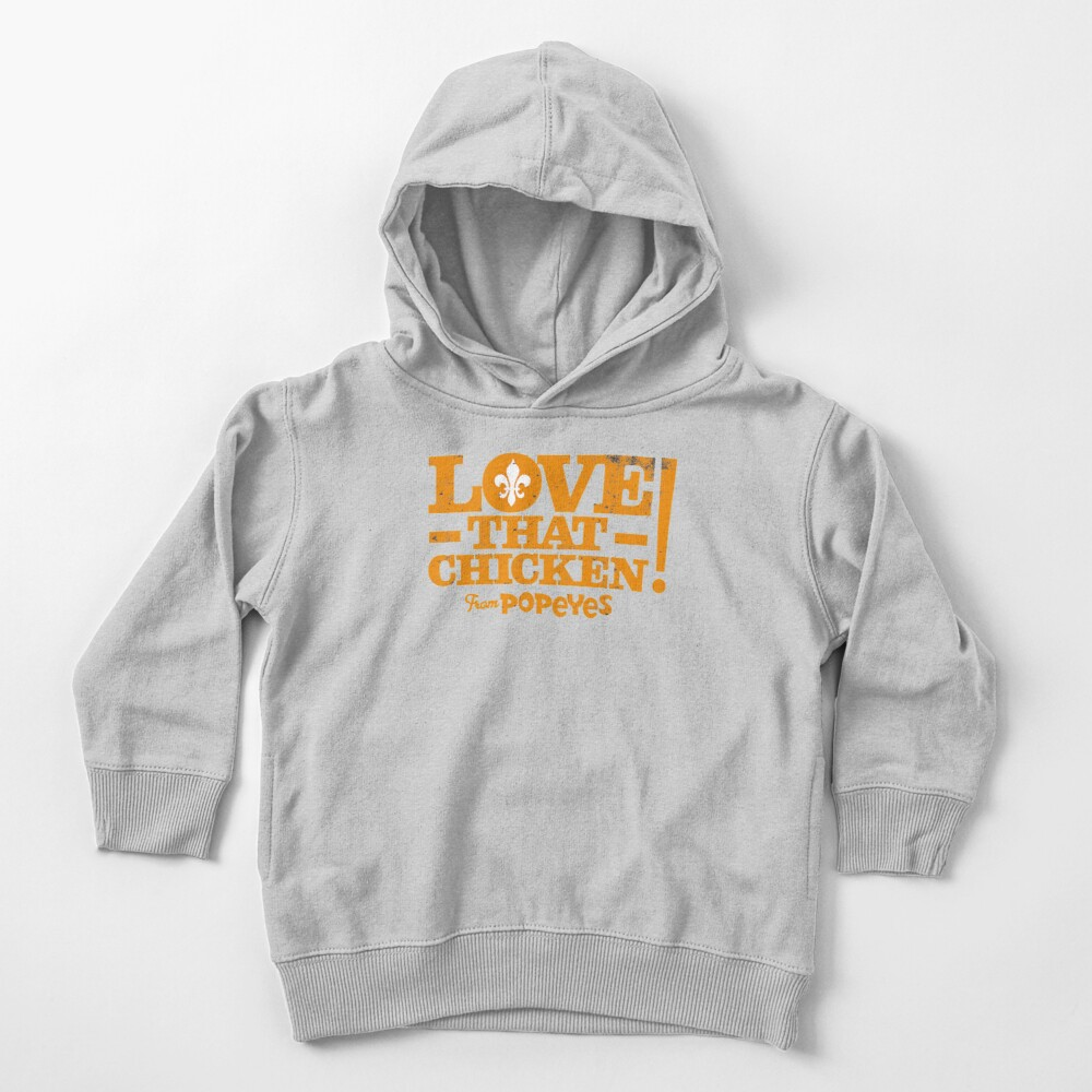 Love That Chicken from Popeyes Toddler Pullover Hoodie