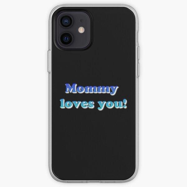 #Mommy #loves #you #MommyLovesYou iPhone Soft Case