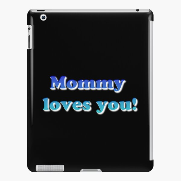 #Mommy #loves #you #MommyLovesYou iPad Snap Case