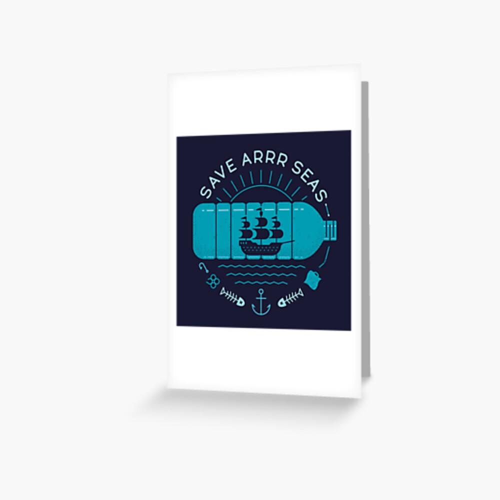 Save Arrr Seas Greeting Card