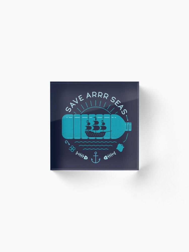 Alternate view of Save Arrr Seas Acrylic Block