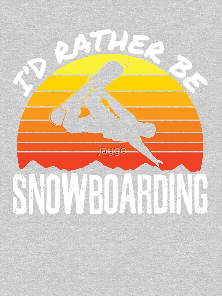 I'd Rather Be Snowboarding by jaygo