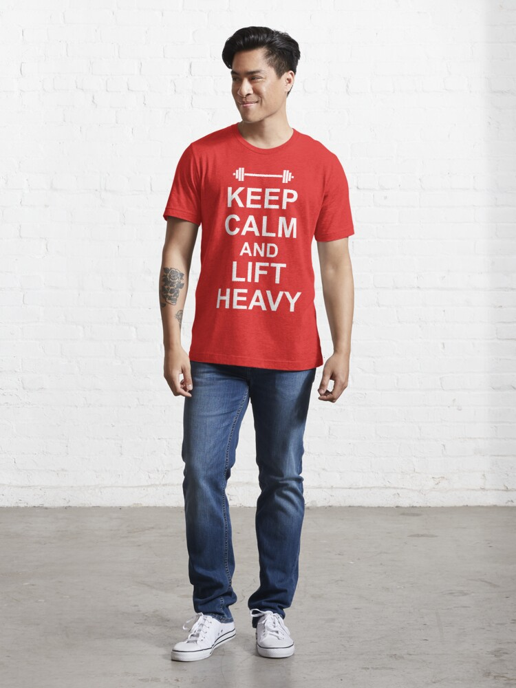 Alternate view of KEEP CALM AND LIFT HEAVY - Gym Design for Lifters - White on Black Essential T-Shirt