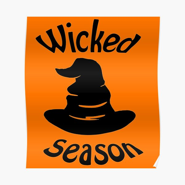 Wicked season witches hat Poster