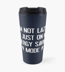 I'm Not Lazy Travel Mug