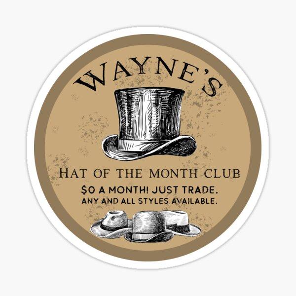 Wayne's Hat Club Pegatina