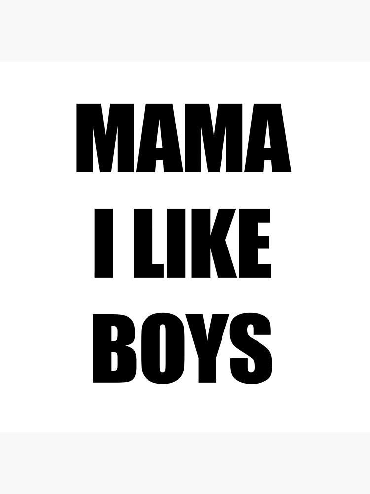 I Like Boys Mom