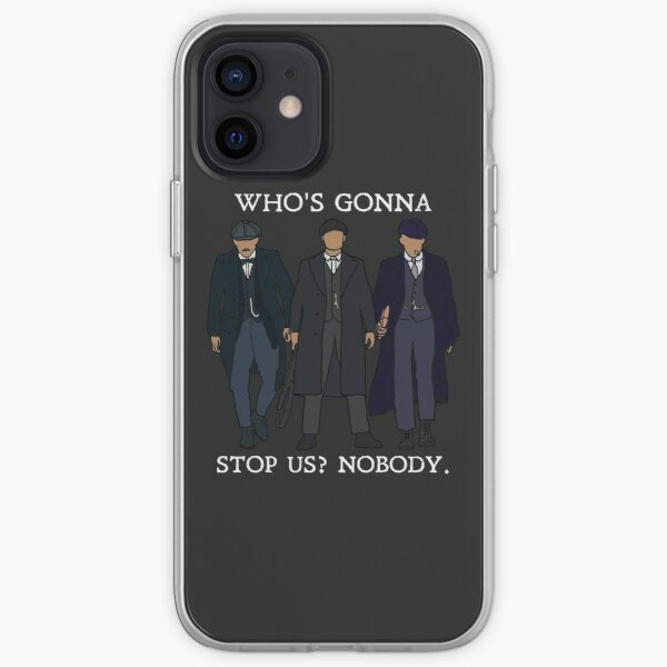 Who's gonna stop us? Nobody: Peaky Blinders (White) iPhone Soft Case