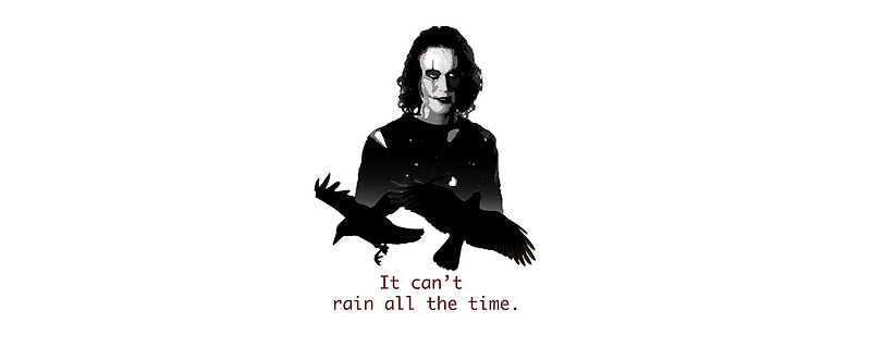 """The Crow, Eric Draven. It Can't Rain All The Time."" Mugs"
