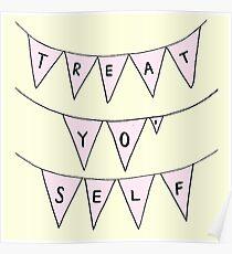 Treat Yo' Self Poster