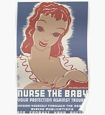 WPA United States Government Work Project Administration Poster 0035 Nurse the Baby Your Protection Against Trouble Poster