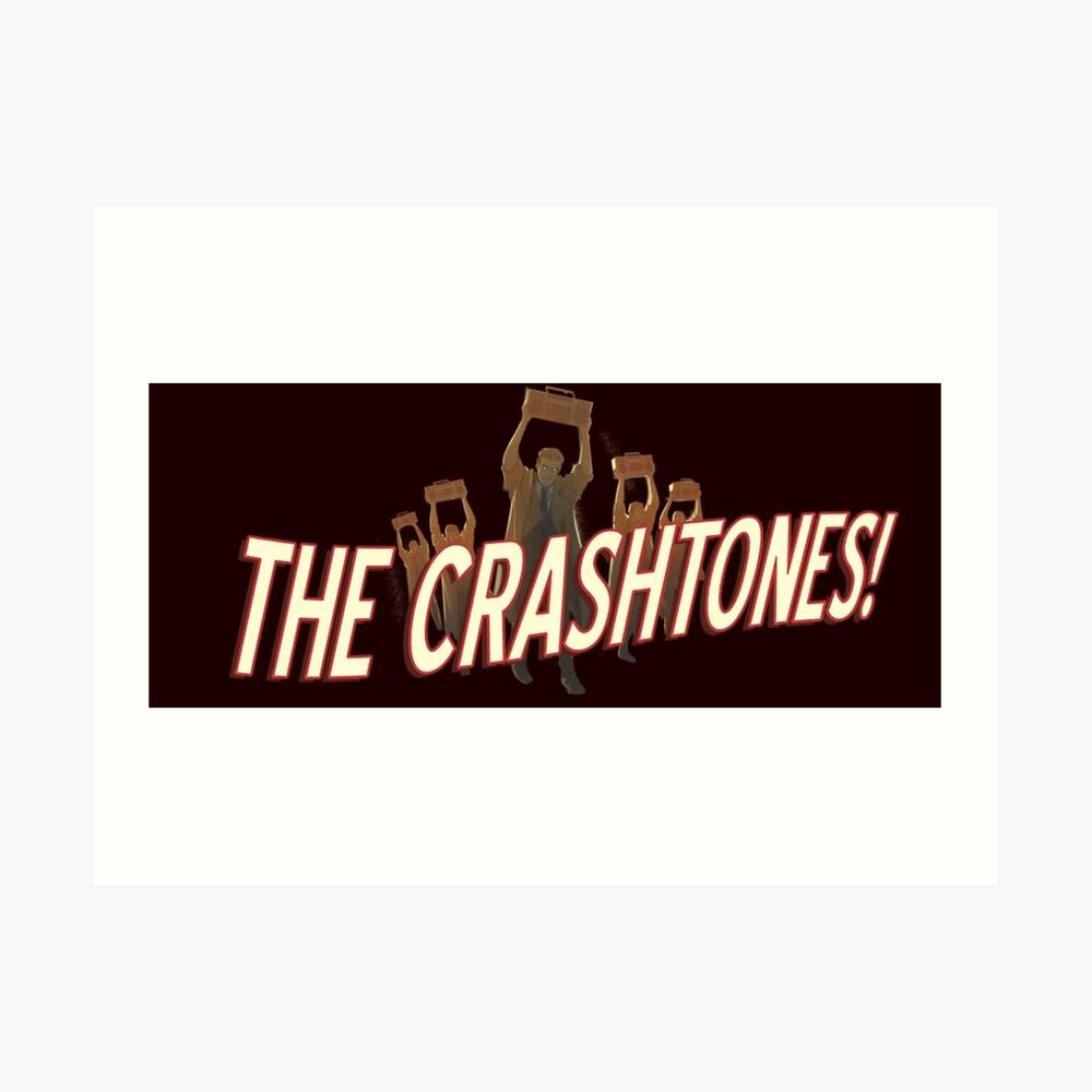 THE CRASHTONES! Art Print