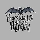 Horror is For Life, Not Just For Halloween - Dark Version (Grey Background) by Tally Todd