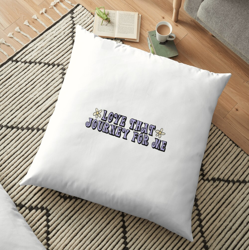 Love That Journey For Me - Alexis Schitt's Creek Floor Pillow