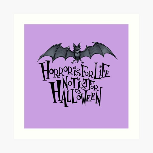 Horror is For Life, Not Just For Halloween - Dark Version (Purple Background) Art Print