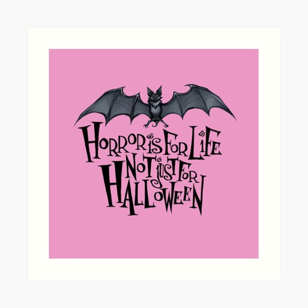 Horror is For Life, Not Just For Halloween - Dark Version (Pink Background) Art Print