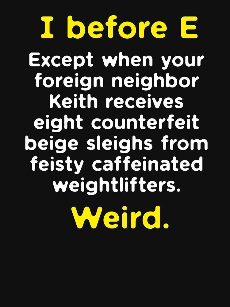 Funny English Grammar geek nerd I before E by kolbasound