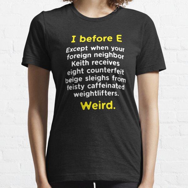 Funny English Grammar geek nerd I before E Essential T-Shirt