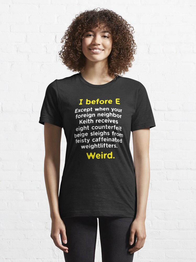 Alternate view of Funny English Grammar geek nerd I before E Essential T-Shirt