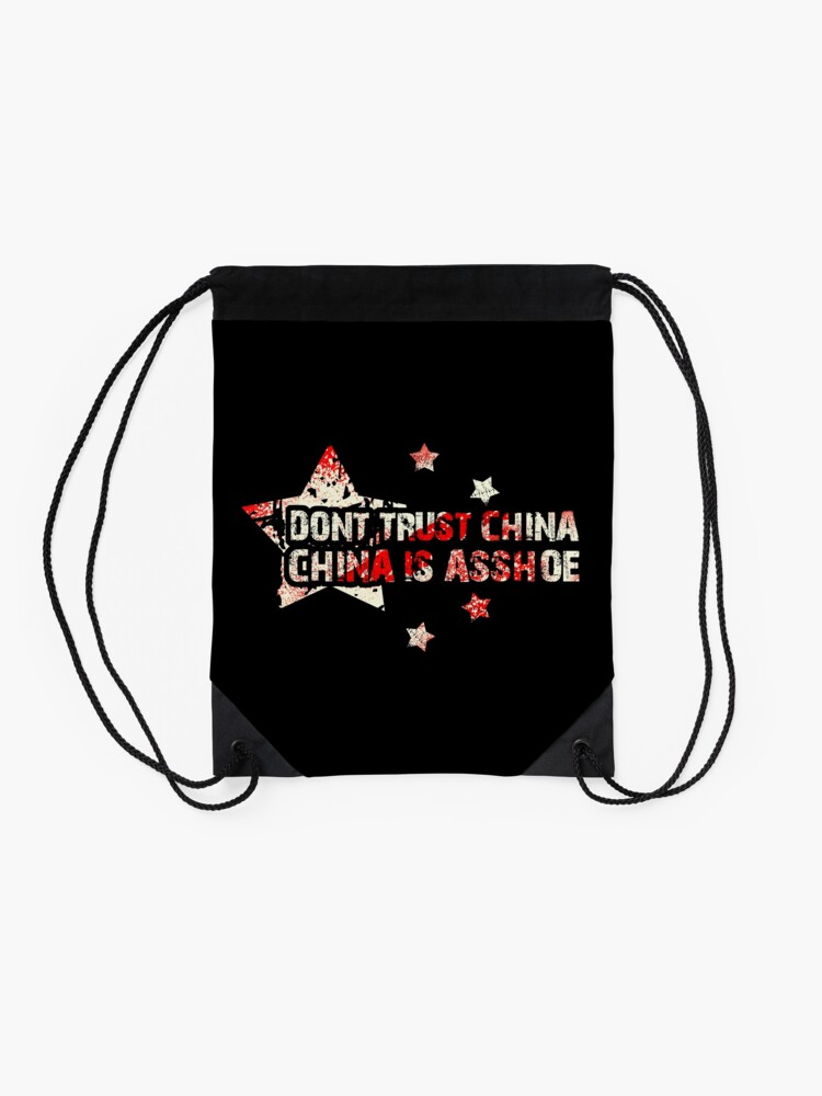 Alternate view of Don't Trust China - China is Asshoe Drawstring Bag