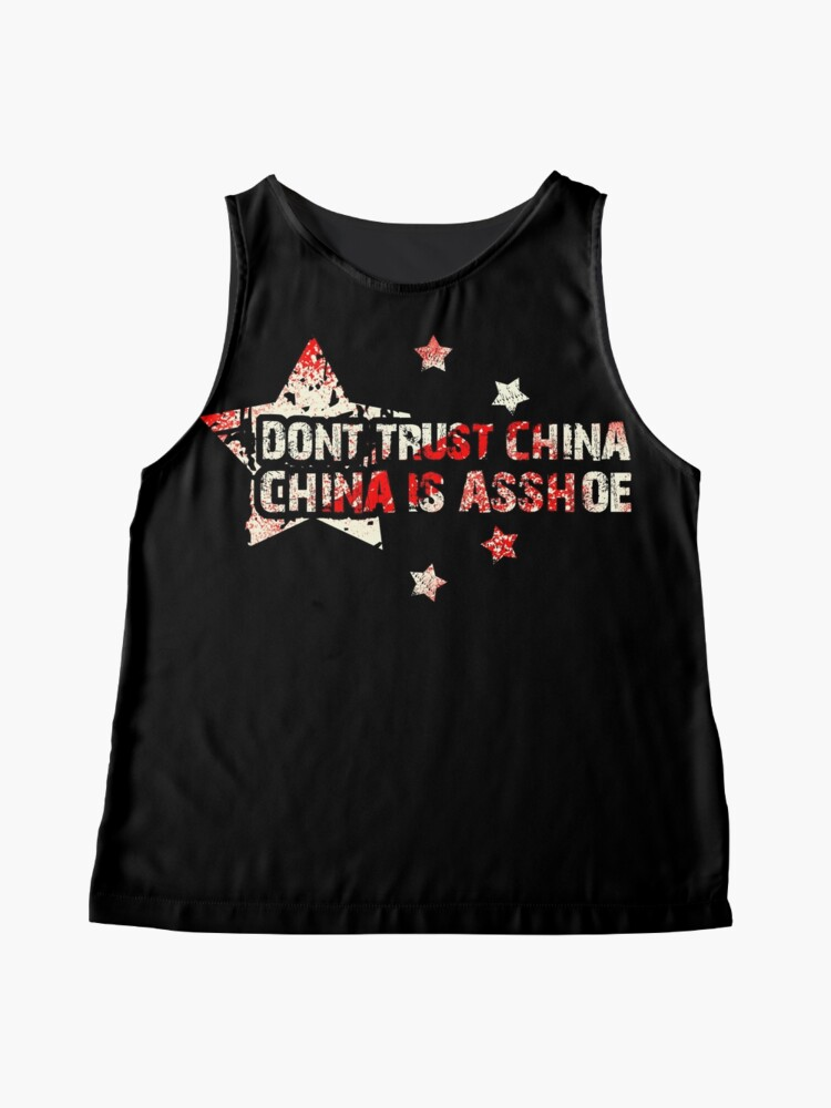 Alternate view of Don't Trust China - China is Asshoe Sleeveless Top