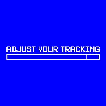 ADJUST YOUR TRACKING by adamforcedesign