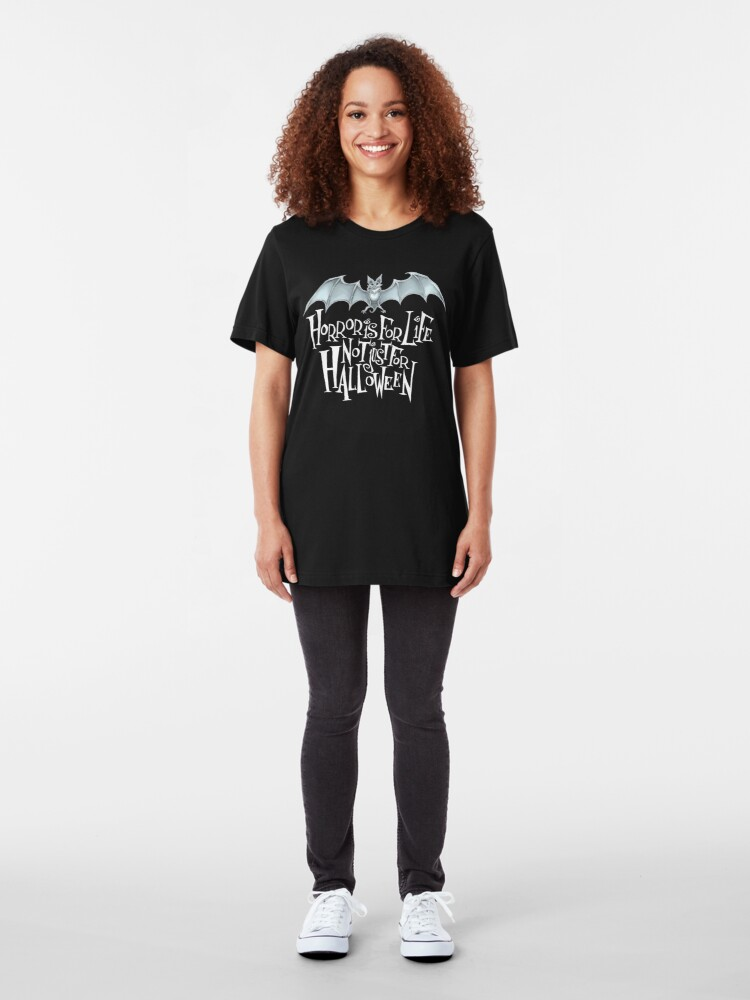 Alternate view of Horror is For Life, Not Just For Halloween T-SHIRT (Light Version) Slim Fit T-Shirt