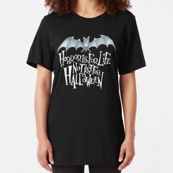 Horror is For Life, Not Just For Halloween T-SHIRT (Light Version) Slim Fit T-Shirt