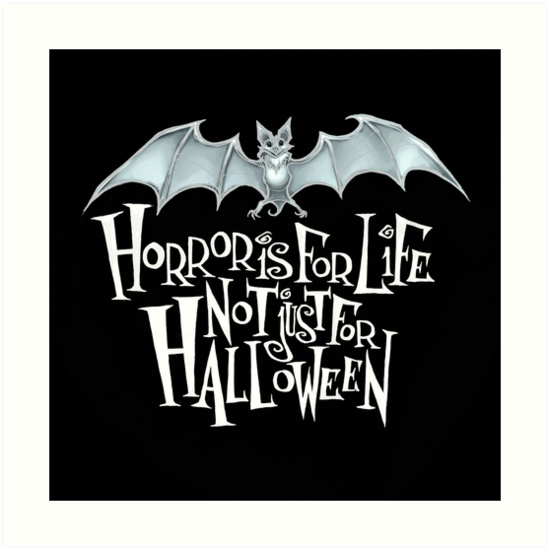 Horror is For Life, Not Just For Halloween - Light Version (Black Background) by Tally Todd