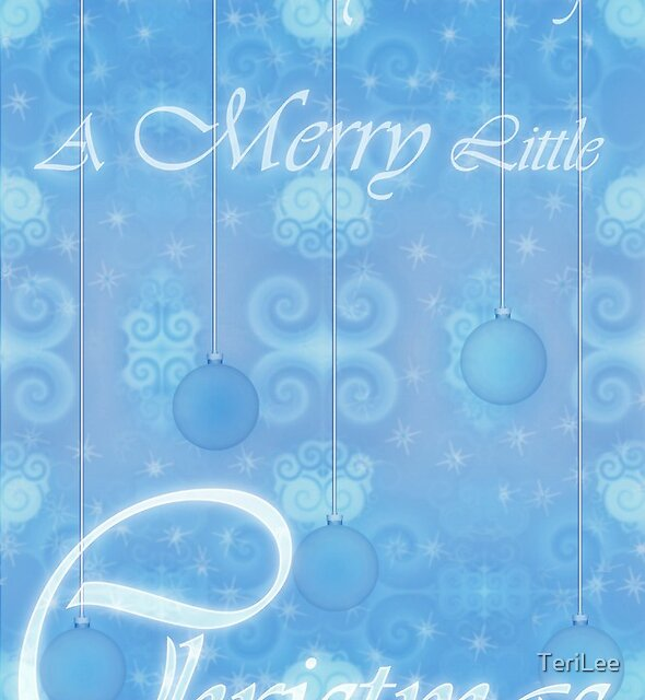 A Merry Little Christmas Card by TeriLee