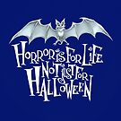 Horror is For Life, Not Just For Halloween - Light Version (Blue Background) by Tally Todd