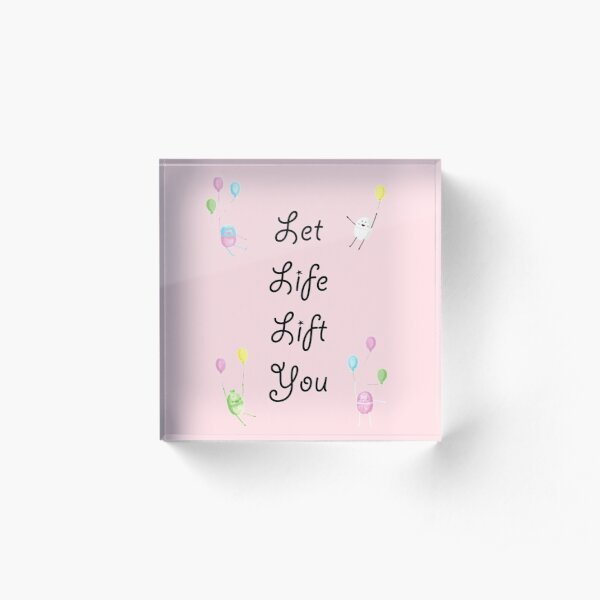Companions - Let Life Lift You Acrylic Block