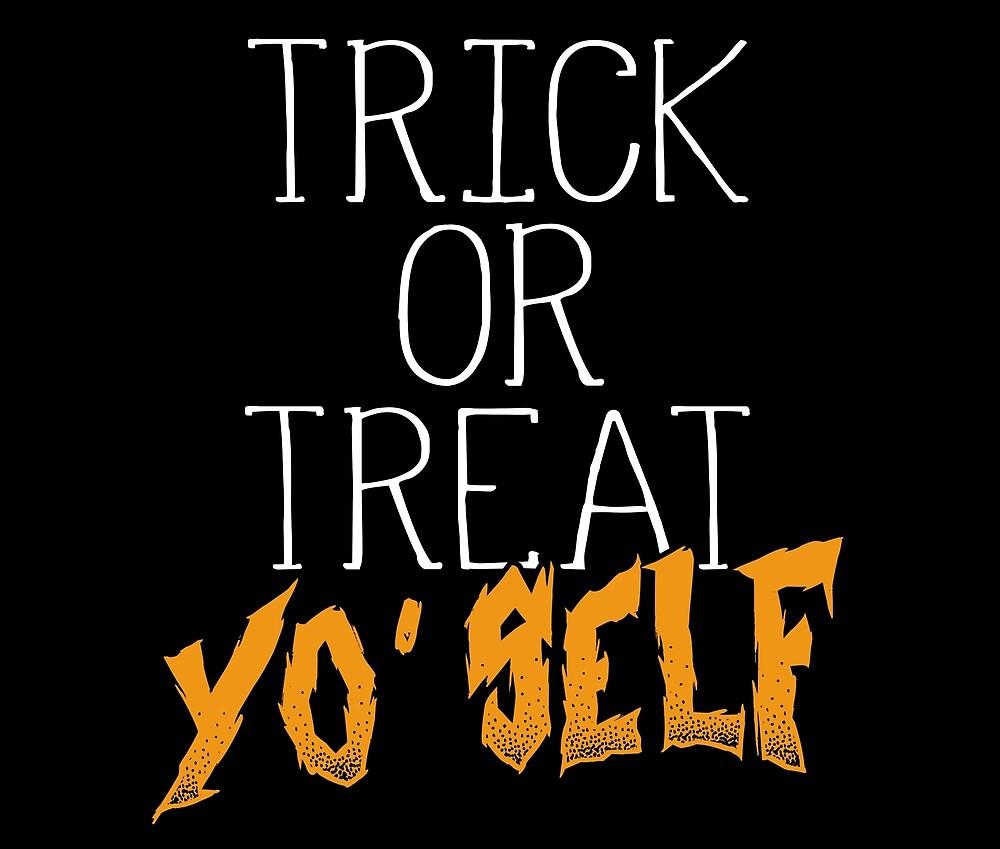 Trick Or Treat Yo Self   Halloween by Kittyworks