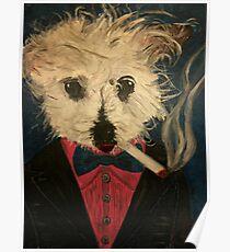 Ziggy The Distinguished Smoking Dog Poster