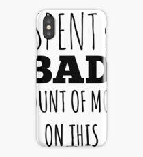 A Bad Amount Of Money iPhone Case/Skin