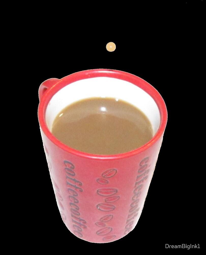 Coffee Please by DreamBigInk1