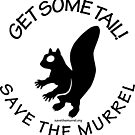 Save The Murrel and Get Some Tail by SaveTheMurrel