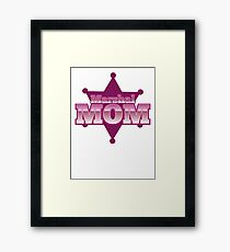 Marshal MOM! with sheriff badge Framed Print