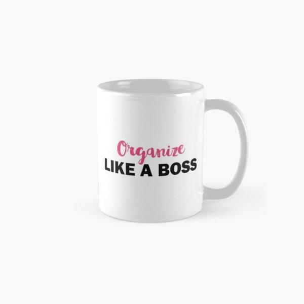 Organize Like A Boss Classic Mug