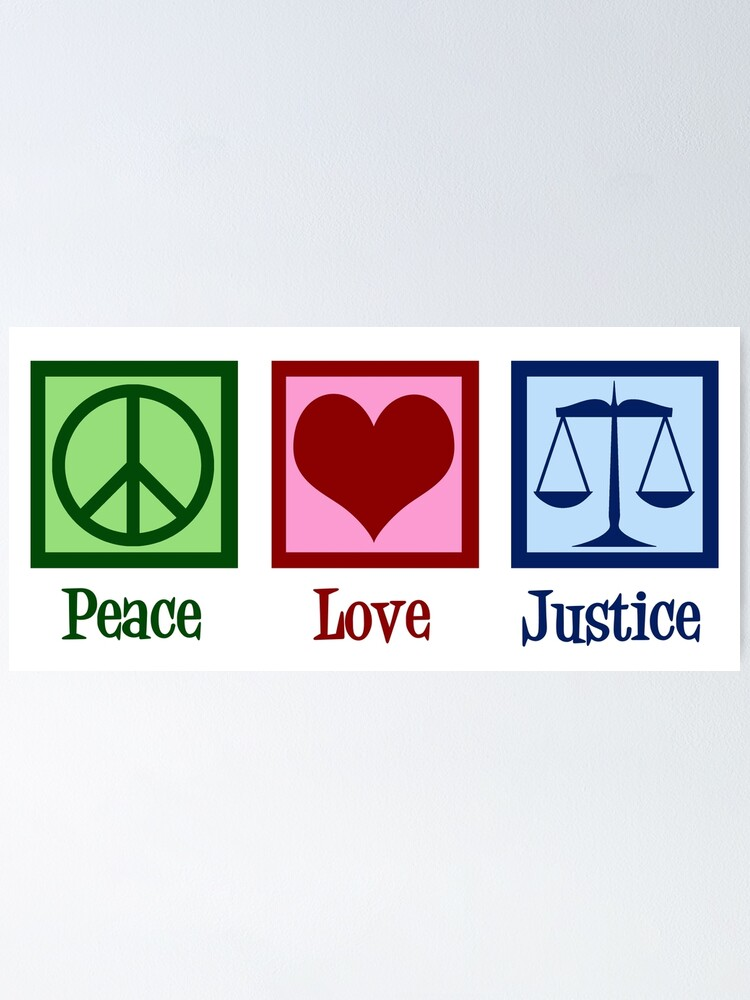 peace love justice poster by elishamarie28 redbubble