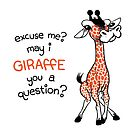 May I giraffe you a question? by bronkula