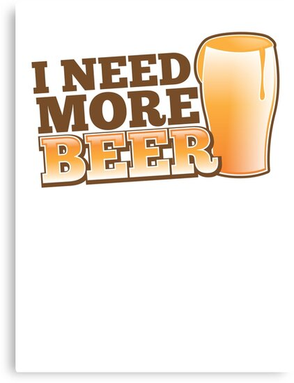 I NEED MORE BEER! with a pint glass drinking by jazzydevil